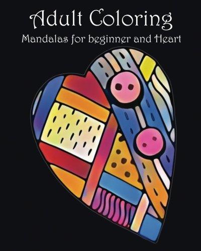 Adult Coloring Book: Mandalas for beginner and Heart: mandala coloring book for,kids adults spiral bound,seniors girls set kit