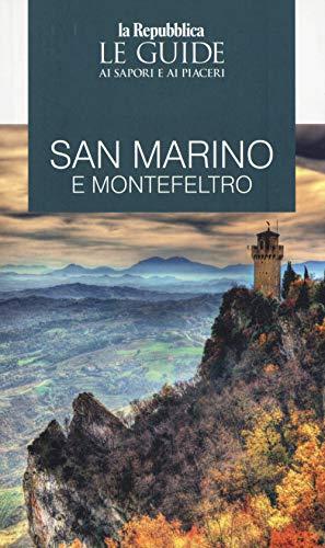 San Marino e Montefeltro. Guida ai sapori e ai piaceri della regione