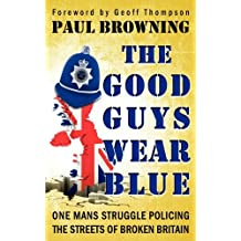 The Good Guys Wear Blue by Paul William Browning (2012-12-04)