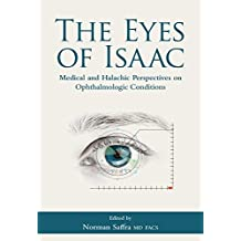 The Eyes of Isaac: Medical and Halachic Perspectives on Ophthalmologic Conditions