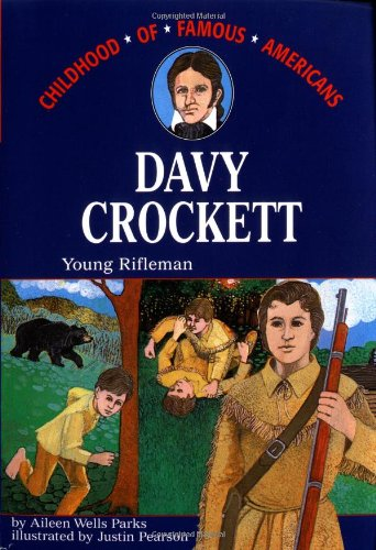 Davy Crockett Young Rifleman Childhood Of Famous Americans