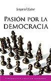 Pasión por la democracia (Pensamiento Politico)