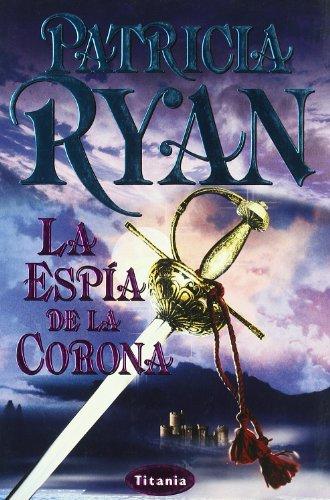 La espía de la corona (Titania romántica-histórica) por Patricia Ryan