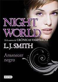 Amanecer negro: Night World 4 par  L. J. Smith