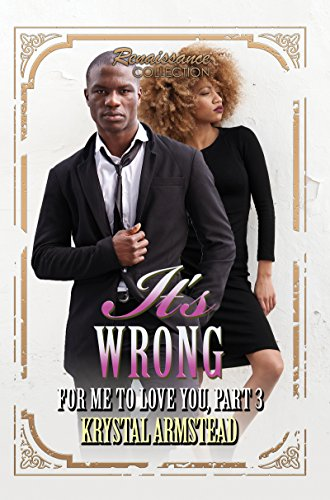 It's Wrong for Me to Love You, Part 3: Renaissance Collection