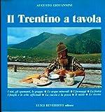 Il Trentino a tavola: i vini gli spumanti le grappe le acque minerali i formaggi la frutta le ricette il miele i funghi e le erbe officinali la caccia e la pesca. Foto di Flavio Faganello.