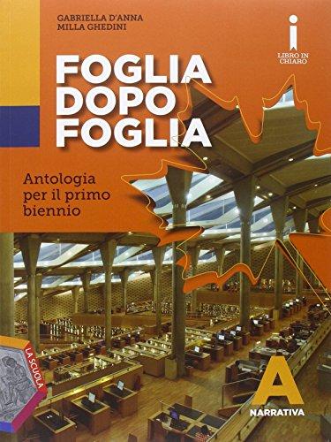 Foglia dopo foglia. Vol. A: Narrativa. Per le Scuole superiori. Con DVD. Con e-book. Con espansione online