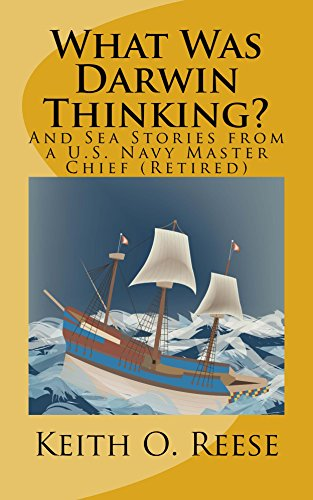 What Was Darwin Thinking?: And Sea Stories From A U. S. Navy Master Chief (Retired) (English Edition) (Us-navy Chief)