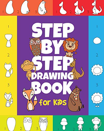 The Step-by-Step Drawing Book for Kids: A Children's Beginners Book on How-To-Draw Animals, Cartoons, Planes and Boats;  Learn to Illustrate with our Activity Art Sketch Pad (How Kit Cartoons To Draw)