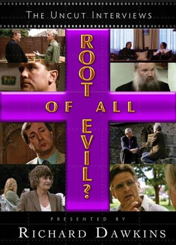 Richard Dawkins - The Root Of All Evil