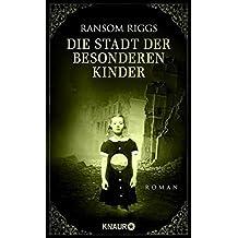 Die Stadt der besonderen Kinder by Ransom Riggs (2015-02-02)