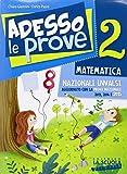Adesso le prove matematica 2. Per la 2ª classe elementare
