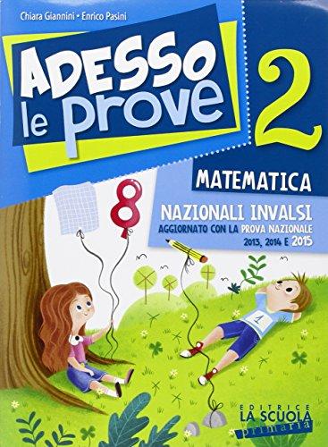 Adesso le prove matematica 2. Per la 2 classe elementare