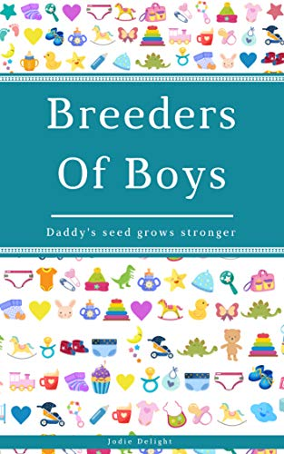 Breeders Of Boys: Daddy's Seed Grows Stronger (English Edition)
