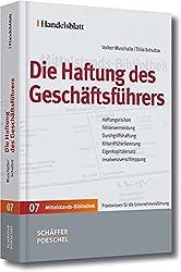 Die Haftung des Geschäftsführers (Handelsblatt Mittelstands-Bibliothek)