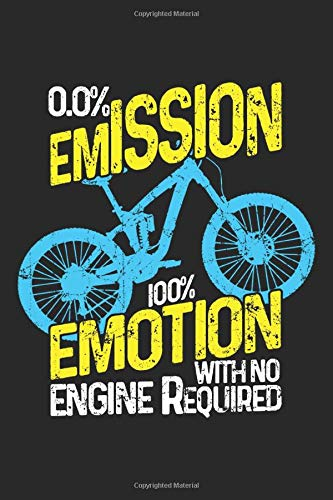 0.0% Emission 100% Emotio: Bicycle Notebook Blank Line Bike Journal Lined with Lines 6x9 120 Pages Checklist Record Book Mountainbike Lovers Take ... Gift for Bicycle And Mountain Bike Lover