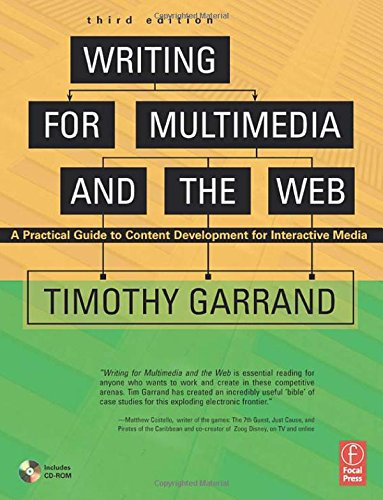 Writing for Multimedia and the Web: Content Development for Bloggers and Professionals: A Practical Guide to Content Development for Interactive Media