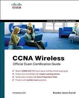 CCNA Wireless Official Exam Certification Guide  (CCNA IUWNE 640-721) par [Carroll, Brandon]