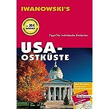 USA Ostküste - Reiseführer von Iwanowski: Tipps für individuelle Entdecker