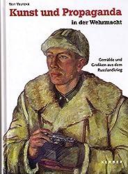 Kunst und Propaganda in der Wehrmacht: Gemälde und Grafiken aus dem Russlandkrieg