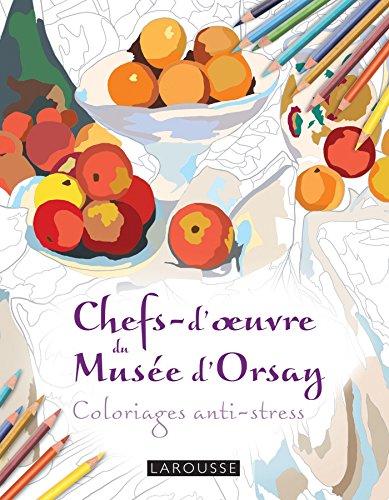 Chefs d'oeuvres du musée d'Orsay coloriages anti-stress