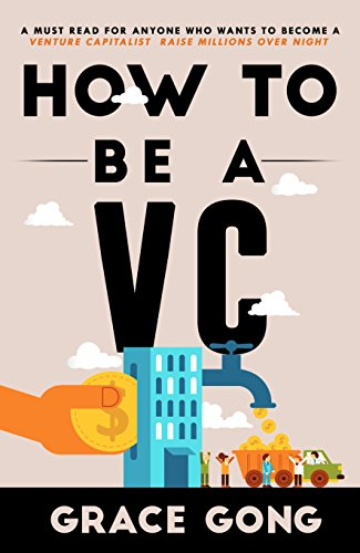How to be a VC: LEARN FROM TOP SILICON VALLEY INVESTORS ON HOW THEY BECAME VCS (English Edition) Silicon Top