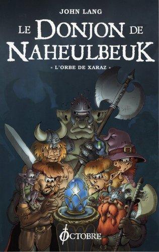 Le Donjon de Naheulbeuk : L'orbe de Xaraz