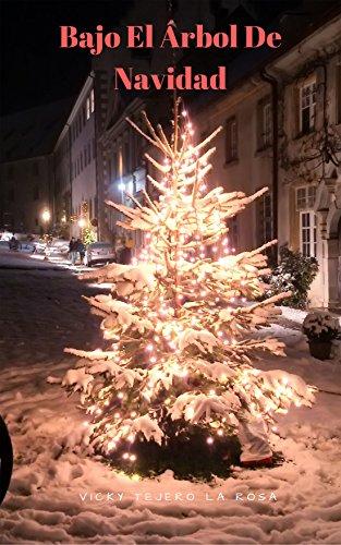Bajo el Árbol de Navidad (La Magia De Escribir nº 1) por Vicky Tejero La Rosa