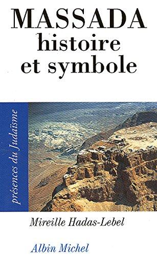 Massada : Histoire et symbole (Présences du judaïsme) par Mireille Hadas-Lebel