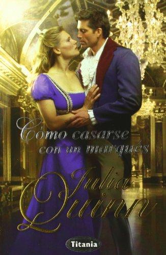 Cómo casarse con un marqués (Titania época) por Julia Quinn