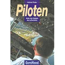 Piloten: Hinter den Kulissen des Luftverkehrs