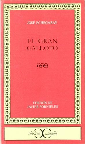 El gran Galeoto . (CLASICOS CASTALIA. C/C.)