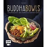 Buddha-Bowls: Gesund & bunt - 50 x Energie aus der Schüssel