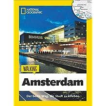 Amsterdam zu Fuß: Walking Amsterdam – Das Beste der Stadt zu Fuß entdecken. Amsterdam-Reiseführer mit Stadtspaziergängen und Touren für Kinder. Mit ... den Highlights von Amsterdam. (Walking Guide)