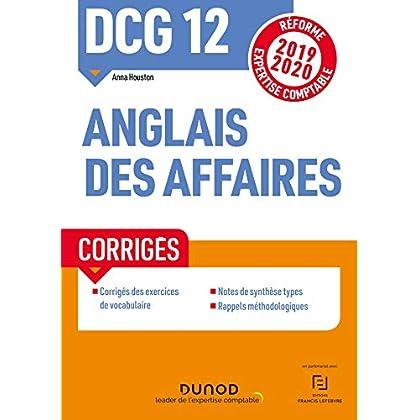 DCG 12 - Anglais des affaires - Corrigés - Réforme 2019-2020: Réforme Expertise comptable 2019-2020