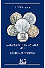 Palladium Coin Catalog 2017: Palladium-Münzkatalog (Autorentitel) Taschenbuch