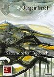 Katzendorfer Tagebuch: Mit einem Vorwort von Dr. Bernd Fabritius und einem Nachwort von Frieder Schuller (Fragmentarium) - Jürgen Israel