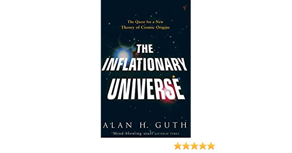 the inflationary universe the quest for a new theory of cosmic origins