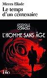 Le temps d'un centenaire. suivi de Dayan / Mircea Eliade   Eliade, Mircea. Auteur