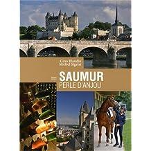 Saumur. La Perle de l'Anjou