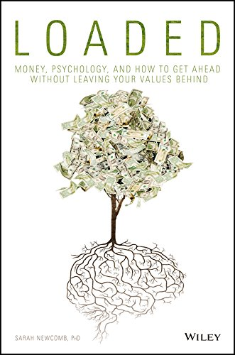 Loaded: Money, Psychology, and How to Get Ahead without Leaving Your Values Behind (English Edition)