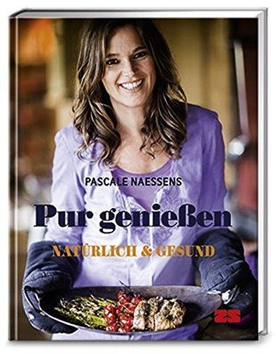 Buchseite und Rezensionen zu 'Pur genießen: Natürlich und gesund' von Pascale Naessens