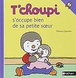 T'choupi s'occupe bien de sa petite soeur / ill. Thierry Courtin   Courtin, Thierry. Auteur
