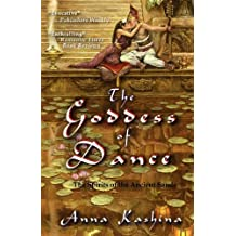 The Goddess of Dance (Spirits of the Ancient Sands) by Anna Kashina (2012-09-30)