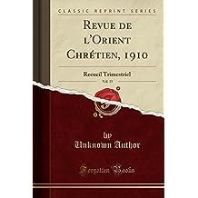 Revue de L'Orient Chretien, 1910, Vol. 15: Recueil Trimestriel (Classic Reprint)