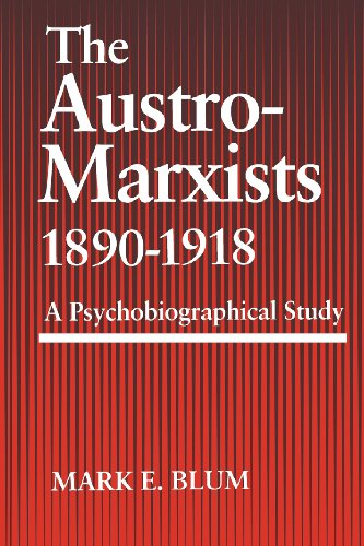 The Austro-Marxists 1890-1918: A Psychobiographical Study