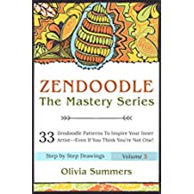Zendoodle: 33 Zendoodle Patterns to Inspire Your Inner Artist--Even if You Think You're Not One! (Zendoodle Mastery Series Book 3) (English Edition)