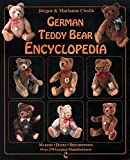 German Teddy Bear Encyclopedia: Makers-Dates-Descriptions Over 270 German Manufactures