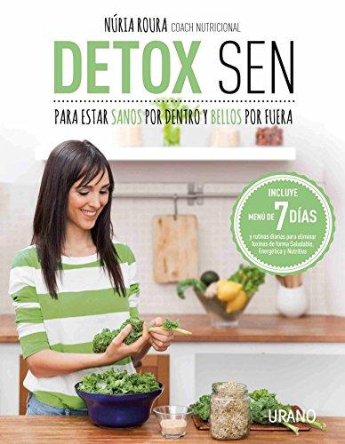 Detox Sen: Para Estar Sanos Por Dentro Y Bellos Por Fuera