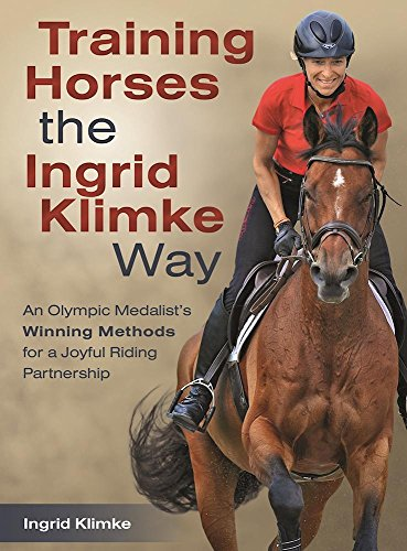 Training Horses the Ingrid Klimke Way: An Olympic Medalist's Winning Methods for a Joyful Riding Partnership (English Edition) por Ingrid Klimke